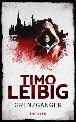 Grenzgänger von Timo Leibig