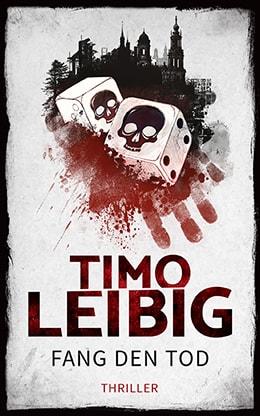 Fang den Tod von Timo Leibig
