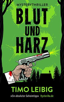 Blut und Harz von Timo Leibig